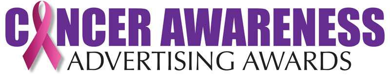 Cancer Awareness Advertising AwardsENTRIES ARE NOW BEING ACCEPTED IN THE 2018 COMPETITION! - Cancer Awareness Advertising Awards